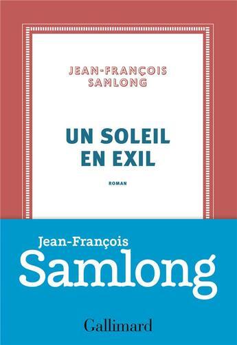 Couverture du livre « Un soleil en exil » de Jean-Francois Samlong aux éditions Gallimard