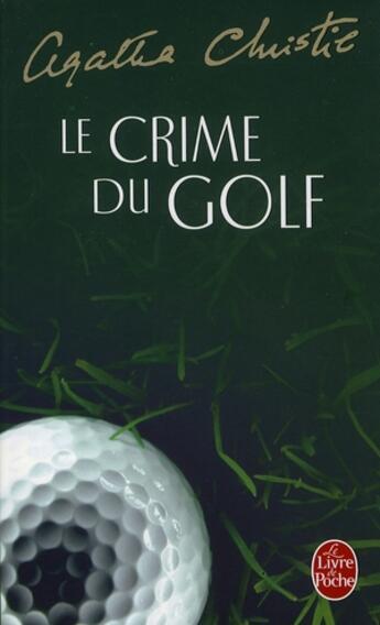 Couverture du livre « Le crime du golf » de Agatha Christie aux éditions Lgf