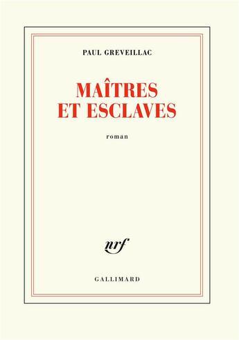 Couverture du livre « Maîtres et esclaves » de Paul Greveillac aux éditions Gallimard