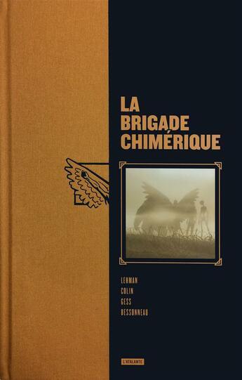 Couverture du livre « La brigade chimérique : intégrale » de Fabrice Colin et Serge Lehman et Gess aux éditions L'atalante