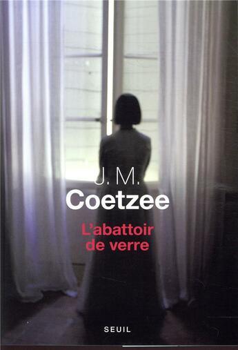 Couverture du livre « L'abattoir de verre » de John Maxwell Coetzee aux éditions Seuil