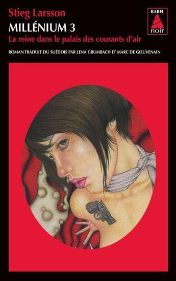 Couverture du livre « Millénium t.3 ; la reine dans le palais des courants d'air » de Stieg Larsson aux éditions Actes Sud