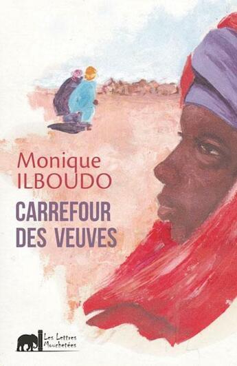 Couverture du livre « Carrefour des veuves » de Monique Ilboudo aux éditions Lettres Mouchetees