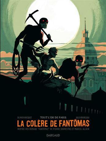 Couverture du livre « La colère de Fantômas t.2 ; tout l'or de Paris » de Julie Rocheleau et Olivier Bocquet aux éditions Dargaud