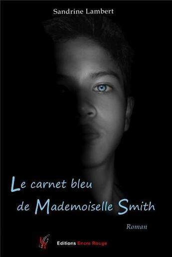 Couverture du livre « Le carnet bleu de mademoiselle smith » de S. Capuzzi Lambert aux éditions Editions Encre Rouge