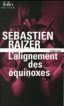 Couverture du livre « L'alignement des équinoxes » de Sebastien Raizer aux éditions Gallimard