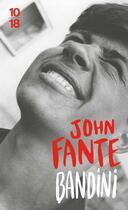 Couverture du livre « Bandini » de John Fante aux éditions 10/18