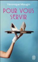 Couverture du livre « Pour vous servir » de Veronique Mougin aux éditions J'ai Lu