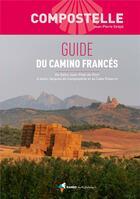 Couverture du livre « Compostelle ; guide du Camino Francés » de Jean-Pierre Sirejol aux éditions Rando Editions