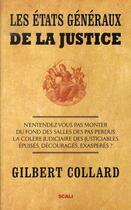 Couverture du livre « Les états généraux de la justice » de Gilbert Collard aux éditions Scali