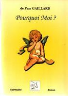 Couverture du livre « Pourquoi moi ? » de Gaillard aux éditions Abm Courtomer
