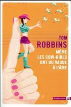 Couverture du livre « Même les cow girls ont du vague à l'âme » de Tom Robbins aux éditions Gallmeister