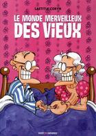 Couverture du livre « Le monde merveilleux des vieux » de Laetitia Coryn aux éditions Drugstore