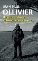 Couverture du livre « Jean-Paul Olivier, un peu de mémoire et beaucoup de souvenirs... » de Jean-Paul Ollivier aux éditions Palantines
