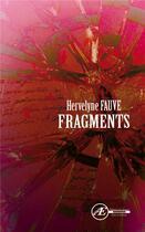 Couverture du livre « Fragments » de Hervelyne Fauve aux éditions Ex Aequo