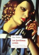 Couverture du livre « Les fantômes armés » de Elsa Triolet aux éditions Le Temps Des Cerises