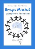 Couverture du livre « Graça Machel ; championne des enfants » de Véronique Tadjo et Gopal Dagnogo aux éditions A Dos D'ane
