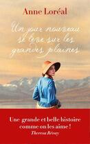Couverture du livre « Un jour nouveau se lève sur les grandes plaines » de Anne Loreal aux éditions Editions Du 123
