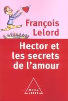 Couverture du livre « Hector et les secrets de l'amour » de Francois Lelord aux éditions Odile Jacob