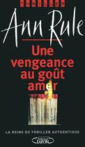Couverture du livre « Une vengeance au goût amer » de Ann Rule aux éditions Michel Lafon