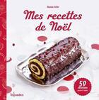 Couverture du livre « Mes recettes de Noël » de Thomas Feller et Guillaume Czerw aux éditions First