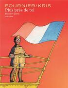 Couverture du livre « Plus près de toi T.1 » de Kris et Jean-Claude Fournier aux éditions Dupuis