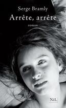 Couverture du livre « Arrête, arrête » de Serge Bramly aux éditions Nil