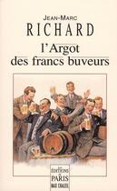 Couverture du livre « L'argot des francs-buveurs » de Jean-Marc Richard aux éditions Paris