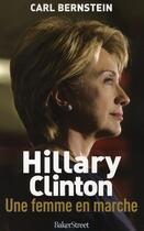 Couverture du livre « Hillary Clinton, une femme en marche » de Carl Bernstein aux éditions Baker Street