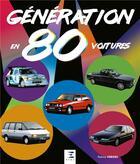 Couverture du livre « Génération 80 en 80 voitures » de Patrice Verges aux éditions Etai