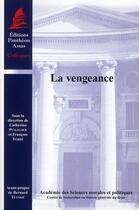 Couverture du livre « La vengeance » de Francois Terre et Catherine Puigelier aux éditions Pantheon-assas