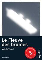 Couverture du livre « Le fleuve des brumes » de Valerio Varesi aux éditions Agullo