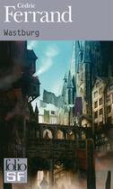 Couverture du livre « Wastburg » de Cedric Ferrand aux éditions Gallimard
