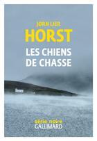 Couverture du livre « Les chiens de chasse » de Jorn Lier Horst aux éditions Gallimard