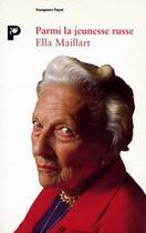 Couverture du livre « Parmi la jeunesse russe » de Ella Maillart aux éditions Payot