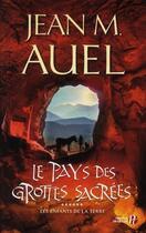 Couverture du livre « Les enfants de la Terre t.6 ; le pays des grottes sacrées » de Jean-M. Auel aux éditions Presses De La Cite