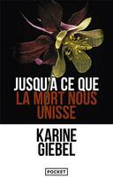 Couverture du livre « Jusqu'à ce que la mort nous unisse » de Karine Giebel aux éditions Pocket