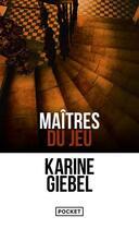 Couverture du livre « Maîtres du jeu » de Karine Giebel aux éditions Pocket