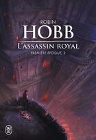 Couverture du livre « L'assassin royal ; INTEGRALE VOL.2 ; T.4 A T.6 ; première époque » de Robin Hobb aux éditions J'ai Lu