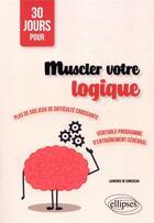 Couverture du livre « 30 jours pour muscler votre logique » de Laurence De Conceicao aux éditions Ellipses