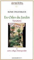 Couverture du livre « Ex-ôdes du jardin » de Rome Deguergue aux éditions Alain Baudry Et Compagnie
