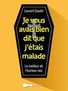 Couverture du livre « Je vous avais bien dit que j'étais malade » de Laurent Gaulet aux éditions Leduc.s Humour
