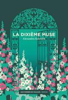 Couverture du livre « La dixième muse » de Alexandra Koszelyk aux éditions Aux Forges De Vulcain