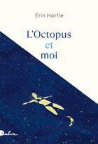 Couverture du livre « L'octopus et moi » de Erin Hortle aux éditions Dalva