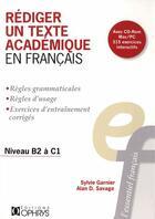 Couverture du livre « Rédiger un texte académique en français » de Sylvie Garnier et Alan Savage aux éditions Ophrys