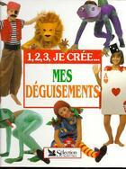 Couverture du livre « Mes Deguisements » de Collectif aux éditions Selection Du Reader's Digest