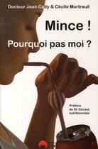 Couverture du livre « Mince ! pourquoi pas moi ? » de Jean Cady aux éditions Eska