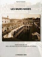 Couverture du livre « Les murs noirs » de Sylvie Callet aux éditions Presses Du Midi