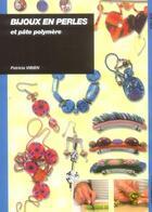 Couverture du livre « Bijoux en perles et pate polymere » de Patricia Vibien aux éditions Ulisse