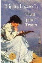 Couverture du livre « Trait pour traits » de Brigitte Lozerec'H aux éditions A Vue D'oeil
